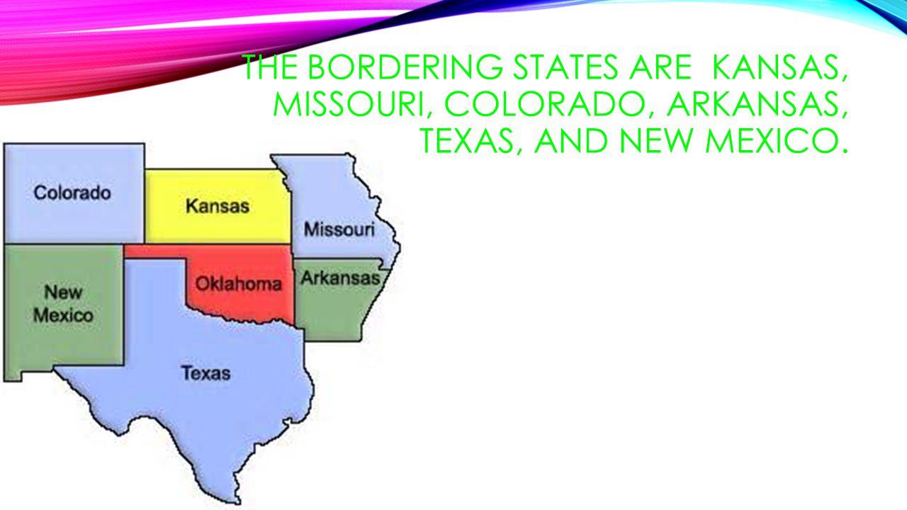 THE BORDERING STATES ARE KANSAS, MISSOURI, COLORADO, ARKANSAS, TEXAS, AND NEW MEXICO.