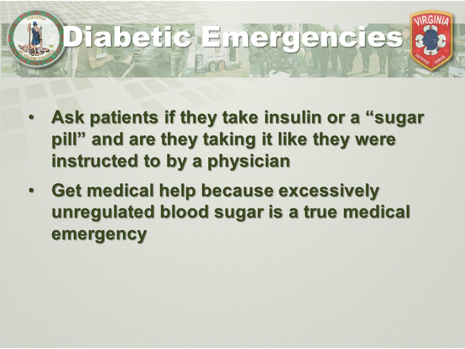 "Ask patients if they take insulin or a ""sugar pill"" and are they taking it like they were instructed to by a physicianAsk patients if they take insuli"