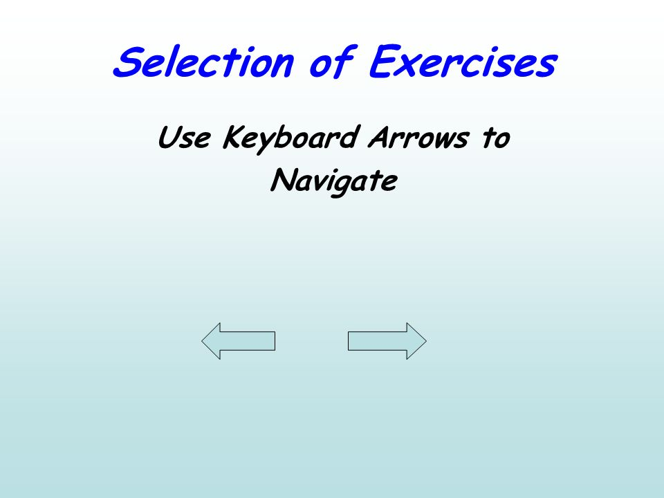 Selection of Exercises Use Keyboard Arrows to Navigate