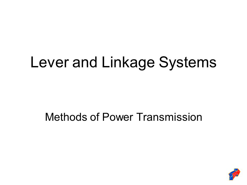 Lever and Linkage Systems Methods of Power Transmission
