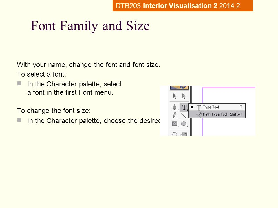 Font Family and Size With your name, change the font and font size.