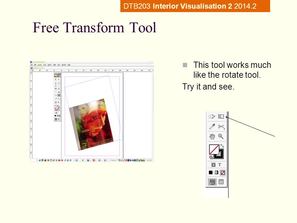 Free Transform Tool This tool works much like the rotate tool.