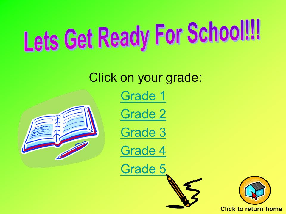 Click on your grade: Grade 1 Grade 2 Grade 3 Grade 4 Grade 5 Click to return home