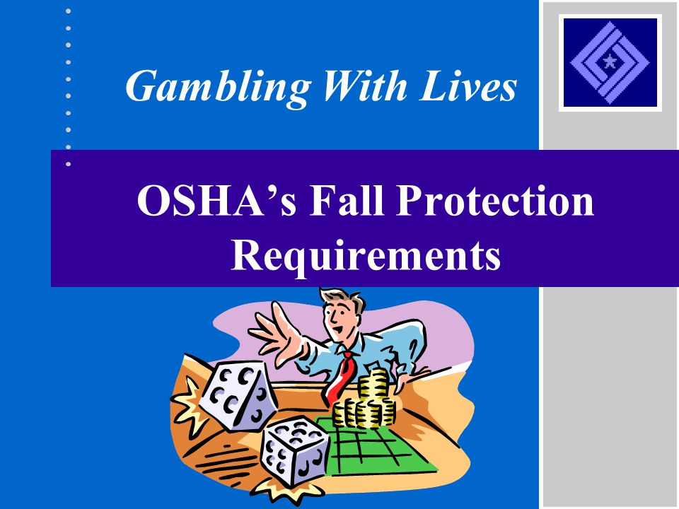 OSHA's Fall Protection Requirements Gambling With Lives