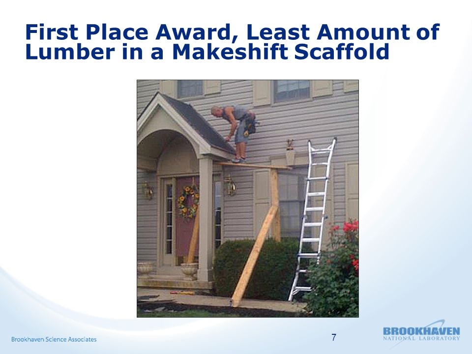 First Place Award, Least Amount of Lumber in a Makeshift Scaffold 7