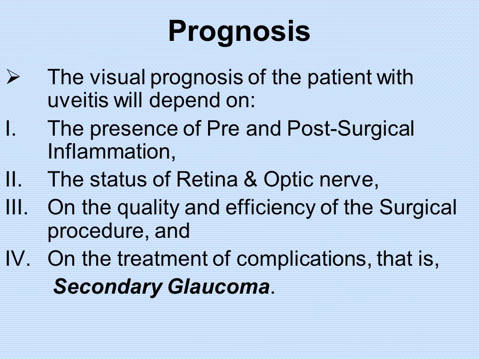  The visual prognosis of the patient with uveitis will depend on: I.The presence of Pre and Post-Surgical Inflammation, II.The status of Retina & Opt