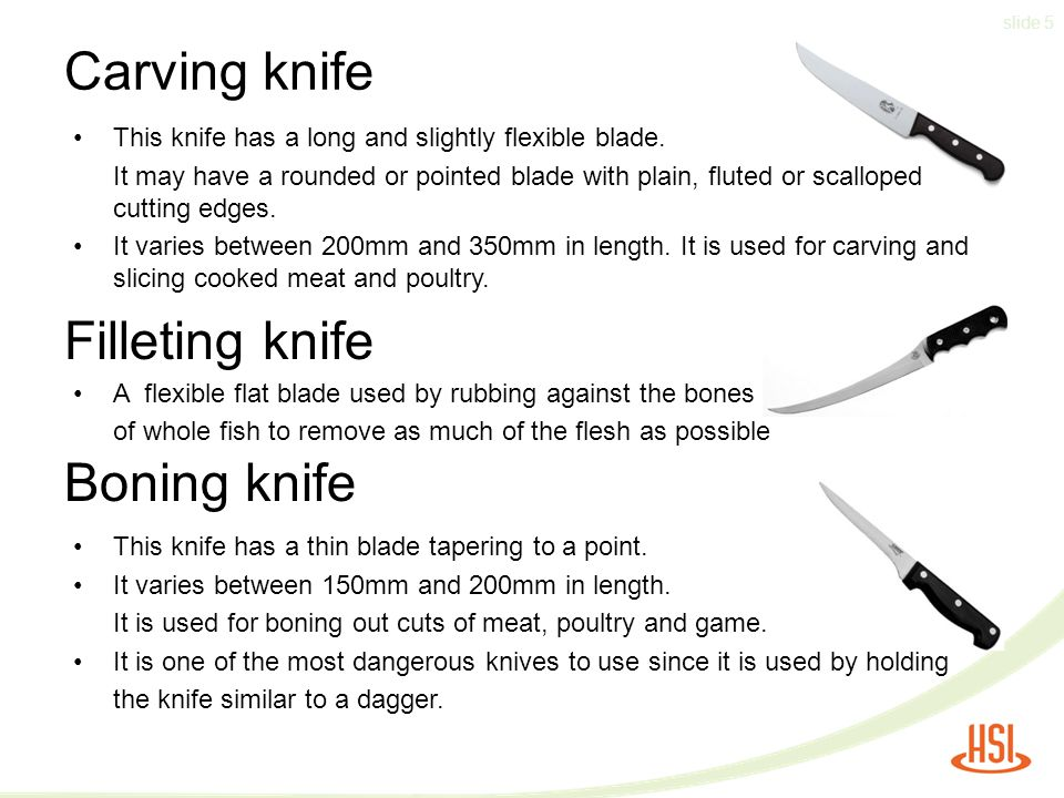 slide 5 Carving knife Filleting knife Boning knife This knife has a long and slightly flexible blade.