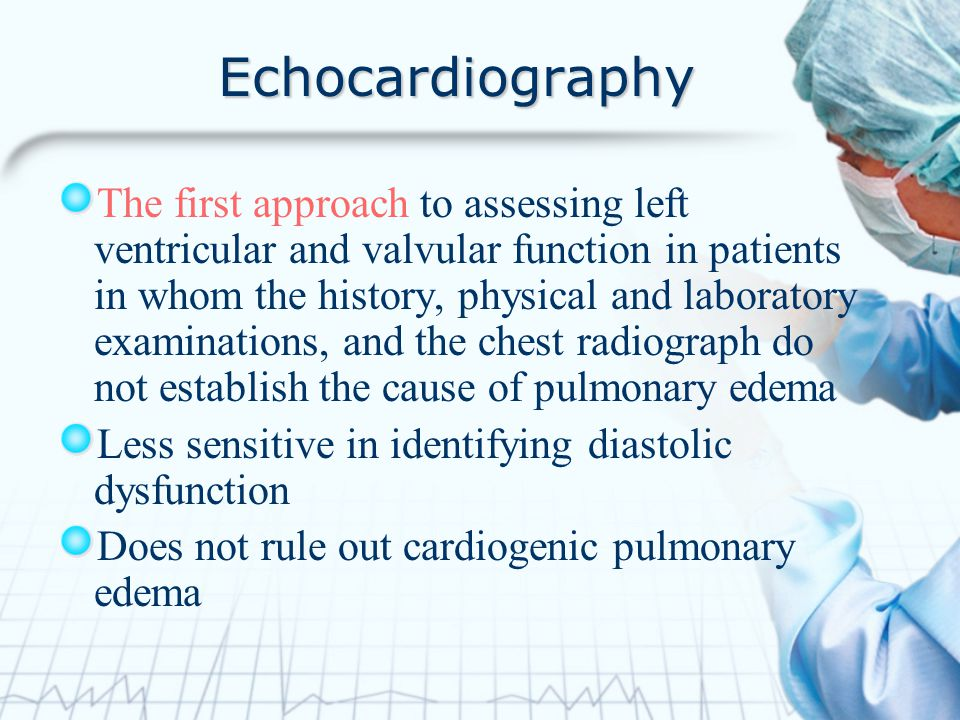 Echocardiography The first approach to assessing left ventricular and valvular function in patients in whom the history, physical and laboratory exami