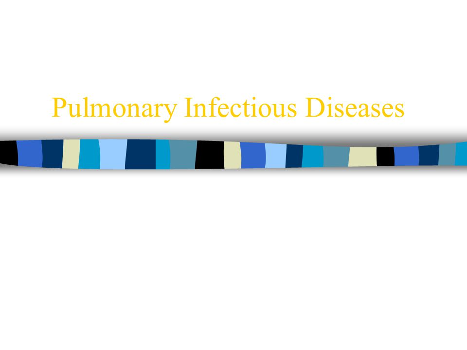 Pulmonary Infectious Diseases