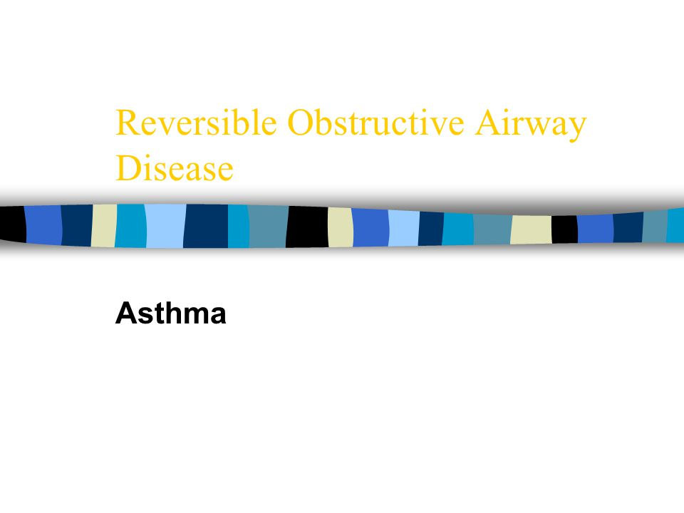Reversible Obstructive Airway Disease Asthma