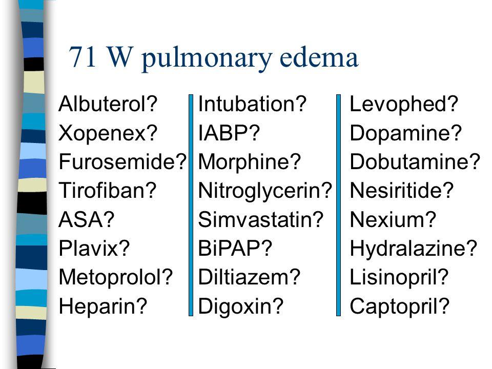 71 W pulmonary edema Intubation. IABP. Morphine.