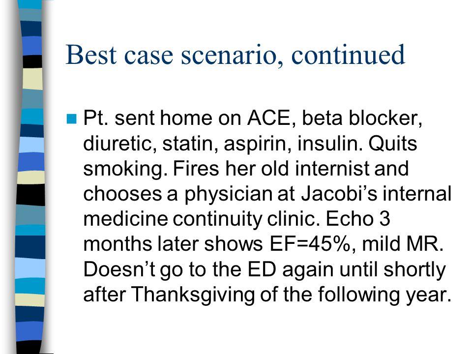 Best case scenario, continued Pt.