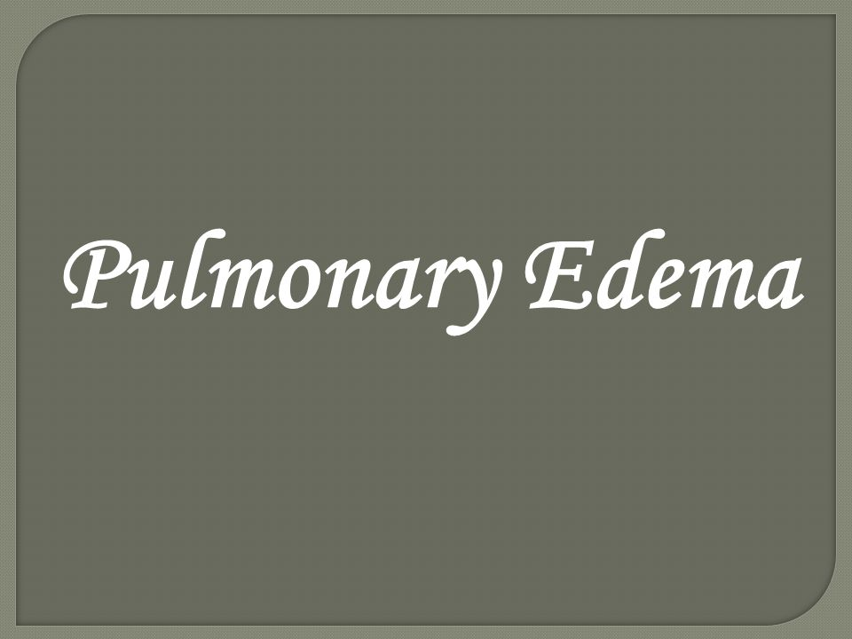  Lung/pulmonary congestion  Lung water