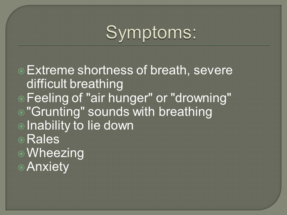  Restlessness  Cough  Excessive sweating  Pale skin  Nasal flaring  Coughing up blood  Breathing, absent temporarily