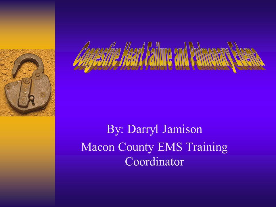 By: Darryl Jamison Macon County EMS Training Coordinator