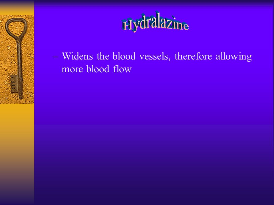 –Widens the blood vessels, therefore allowing more blood flow