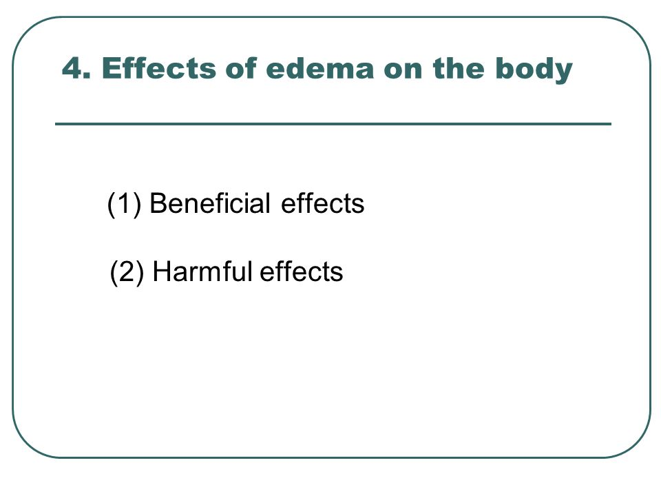 4. Effects of edema on the body (1) Beneficial effects (2) Harmful effects