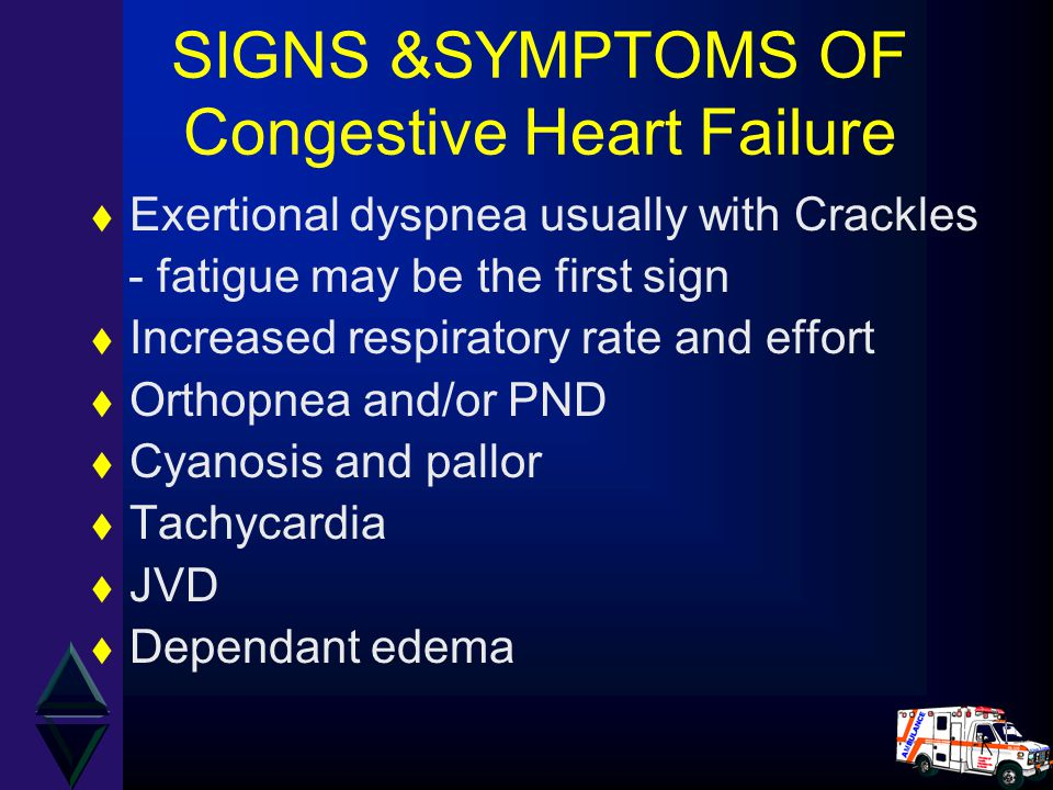 SIGNS &SYMPTOMS OF Congestive Heart Failure t Exertional dyspnea usually with Crackles - fatigue may be the first sign t Increased respiratory rate an