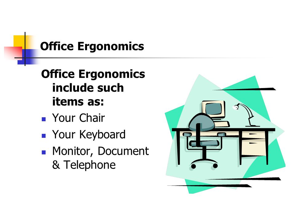Ergonomics Ergonomics at NEP The purpose of ergonomics is to fit the workplace to the worker and help reduce injuries associated with repetitive motio