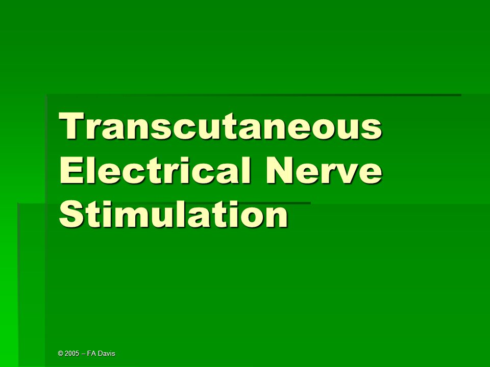 © 2005 – FA Davis Transcutaneous Electrical Nerve Stimulation