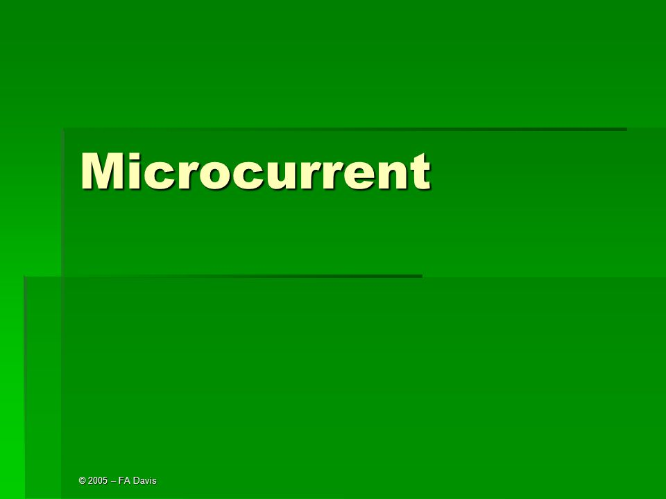 © 2005 – FA Davis Microcurrent