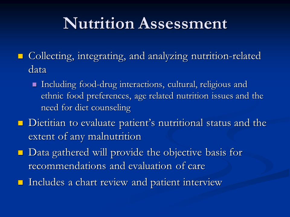 Nutrition Assessment Collecting, integrating, and analyzing nutrition-related data Collecting, integrating, and analyzing nutrition-related data Inclu