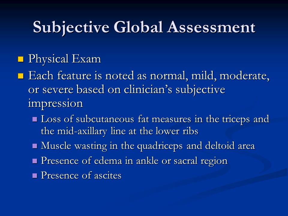 Subjective Global Assessment Physical Exam Physical Exam Each feature is noted as normal, mild, moderate, or severe based on clinician's subjective im