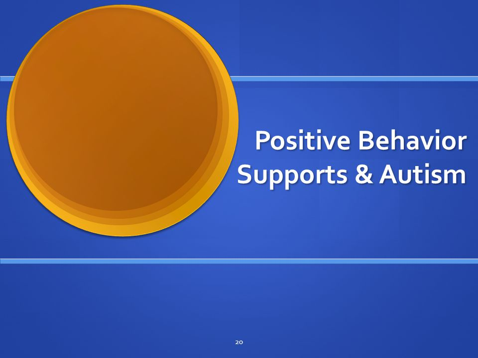 Positive Behavior Supports & Autism 20