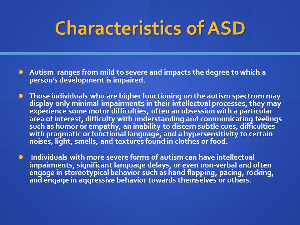 Understanding the Idiosyncrasies of ASD