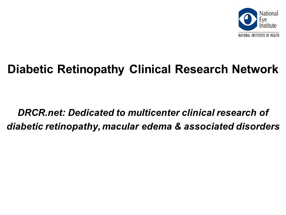 Diabetic Retinopathy Clinical Research Network DRCR.net: Dedicated to multicenter clinical research of diabetic retinopathy, macular edema & associated disorders