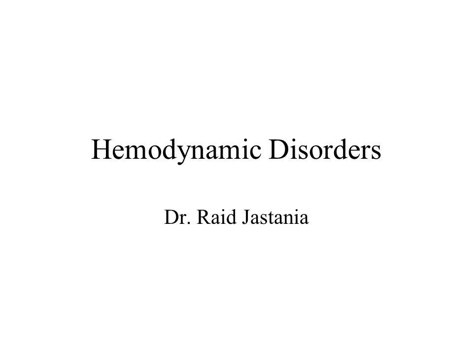 Hemodynamic Disorders Dr. Raid Jastania