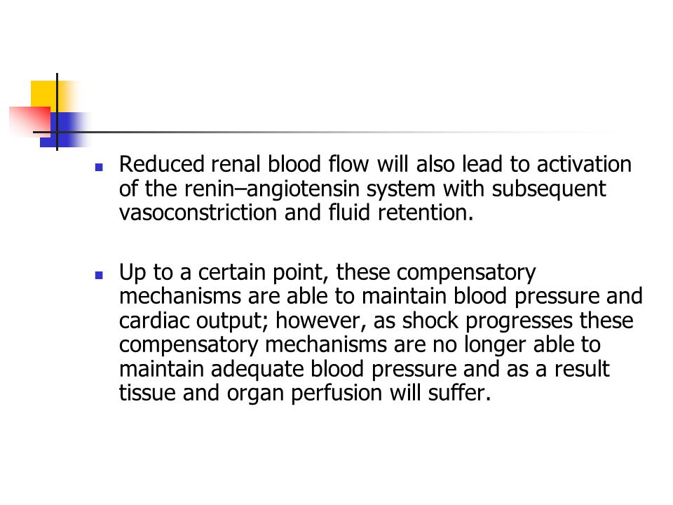 Reduced renal blood flow will also lead to activation of the renin–angiotensin system with subsequent vasoconstriction and fluid retention.