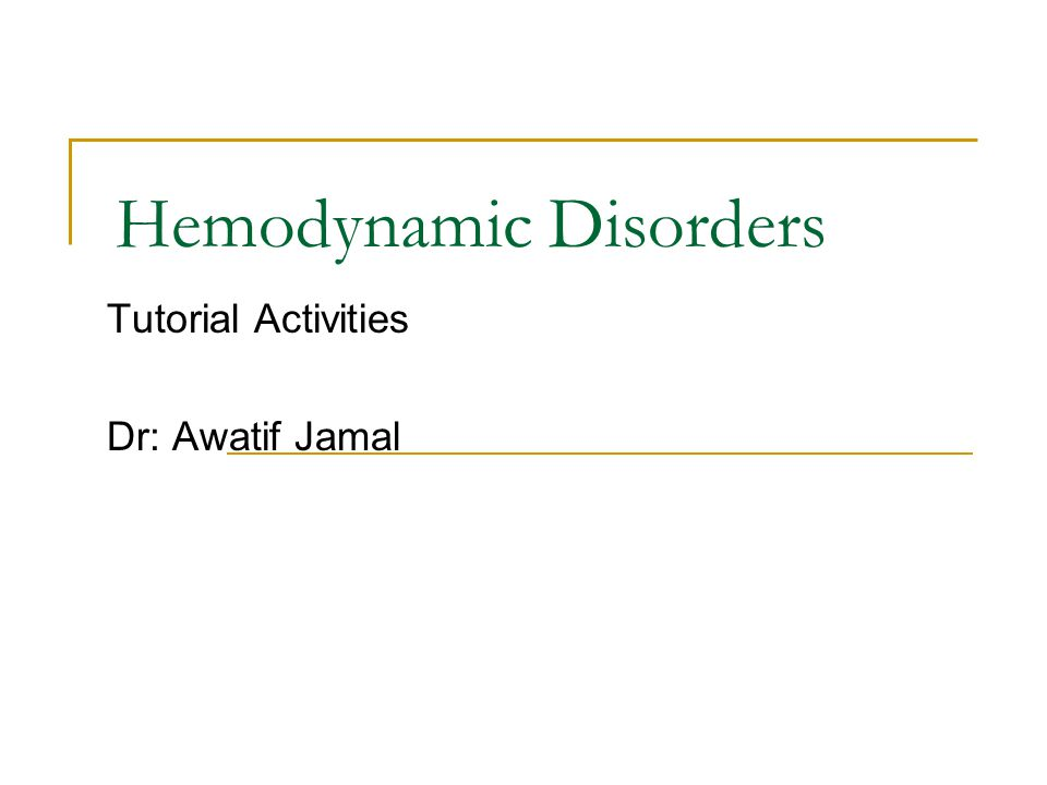 Hemodynamic Disorders Tutorial Activities Dr: Awatif Jamal