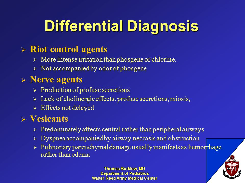 Thomas Burklow, MD Department of Pediatrics Walter Reed Army Medical Center Differential Diagnosis  Riot control agents  More intense irritation tha