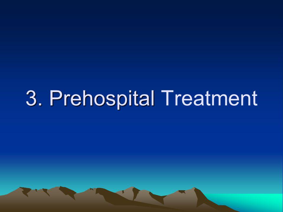 3. Prehospital 3. Prehospital Treatment