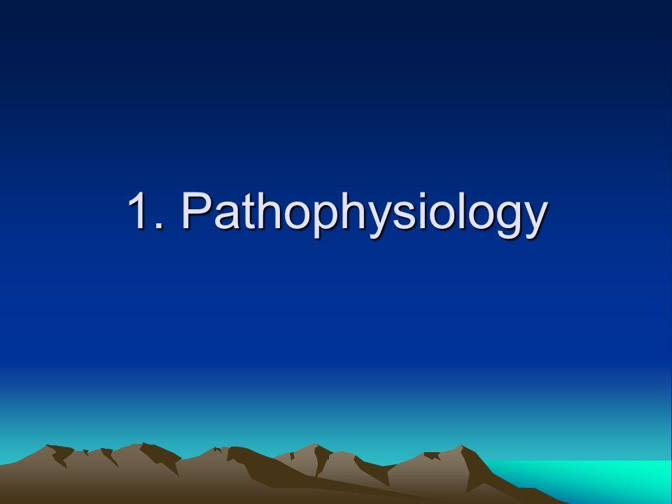 1. Pathophysiology