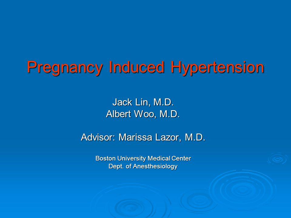 Pregnancy Induced Hypertension Jack Lin, M.D.Albert Woo, M.D.