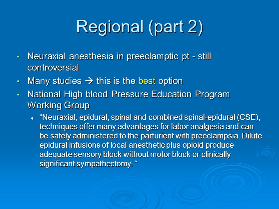 Regional (part 2) Neuraxial anesthesia in preeclamptic pt - still controversial Neuraxial anesthesia in preeclamptic pt - still controversial Many stu