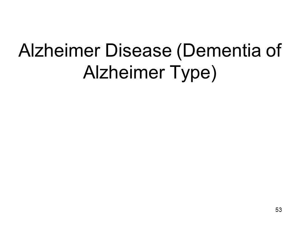 53 Alzheimer Disease (Dementia of Alzheimer Type)