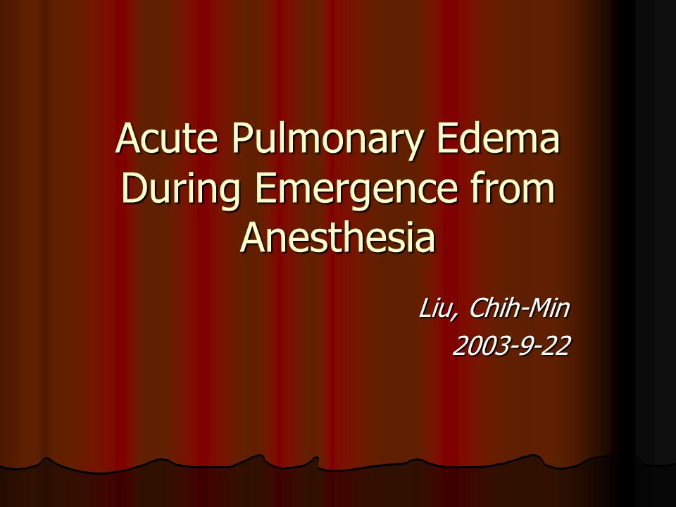 Acute Pulmonary Edema During Emergence from Anesthesia Liu, Chih-Min 2003-9-22