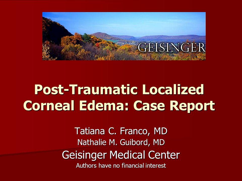 Post-Traumatic Localized Corneal Edema: Case Report Tatiana C.