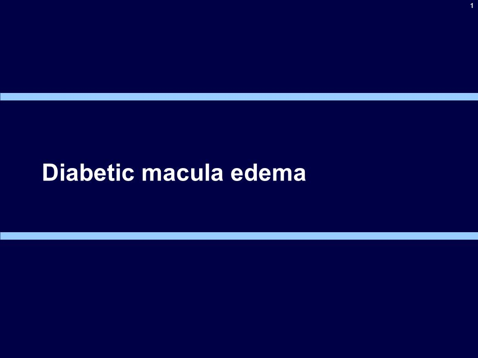 1 Diabetic macula edema