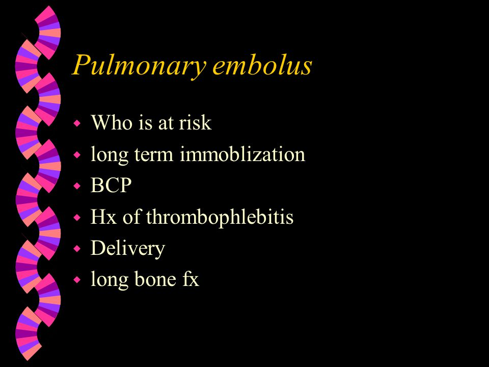Pulmonary embolus w Blood, air, foreign body that lodges in pulmonary artery w Many are diagnosed on autopsy w S and S w Sudden unexplained SOB w Chest pain may or may not be present w Shock symptoms