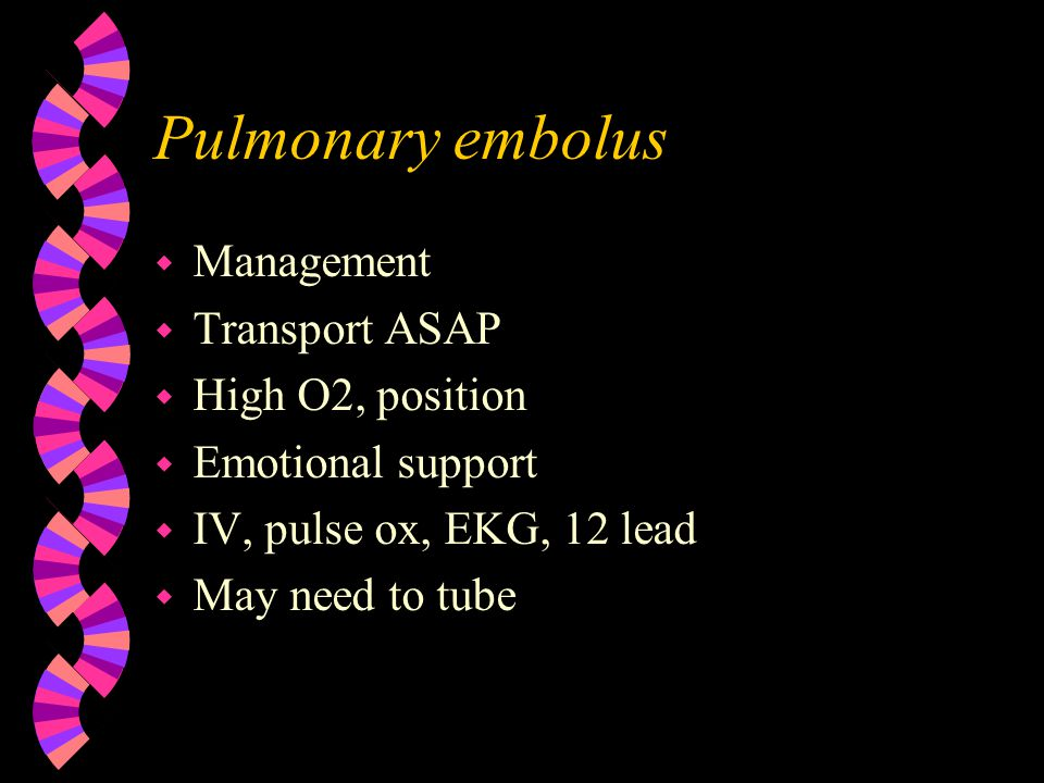 Pulmonary embolus wWwWho is at risk wlwlong term immoblization wBwBCP wHwHx of thrombophlebitis wDwDelivery wlwlong bone fx