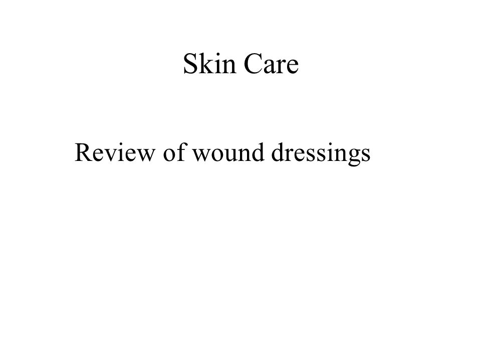 Skin Care Review of wound dressings