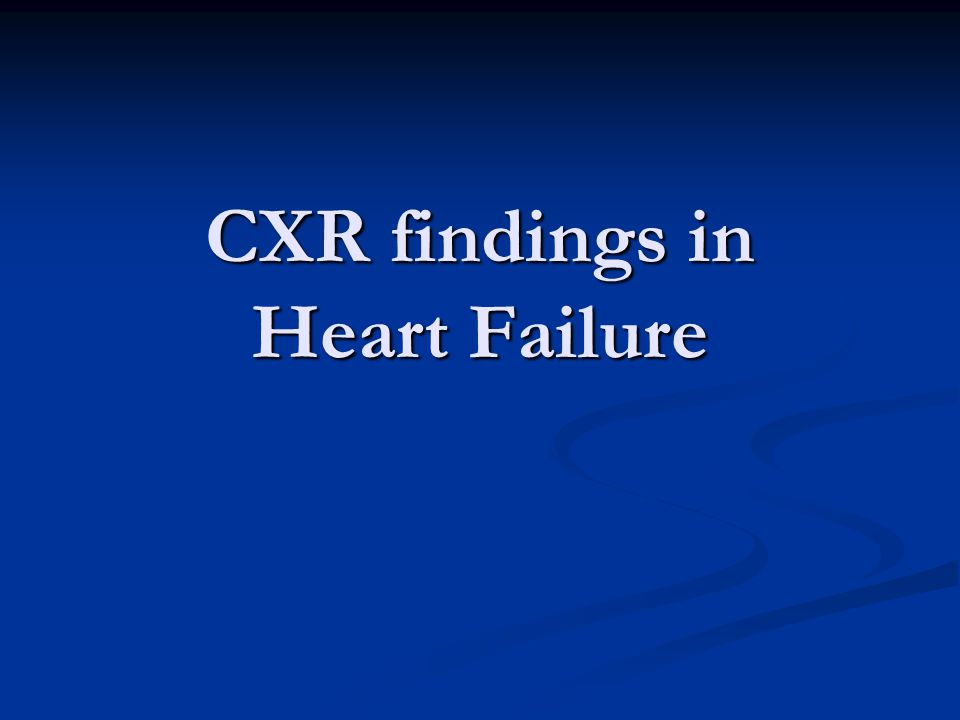 CXR findings in Heart Failure