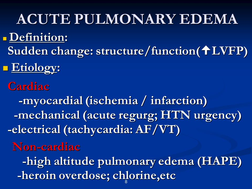 ACUTE PULMONARY EDEMA Definition: Sudden change: structure/function(  LVFP) Definition: Sudden change: structure/function(  LVFP) Etiology: Etiology