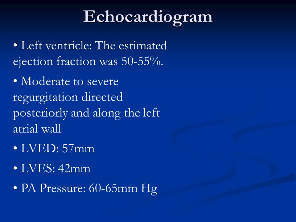 Echocardiogram Left ventricle: The estimated ejection fraction was 50-55%.