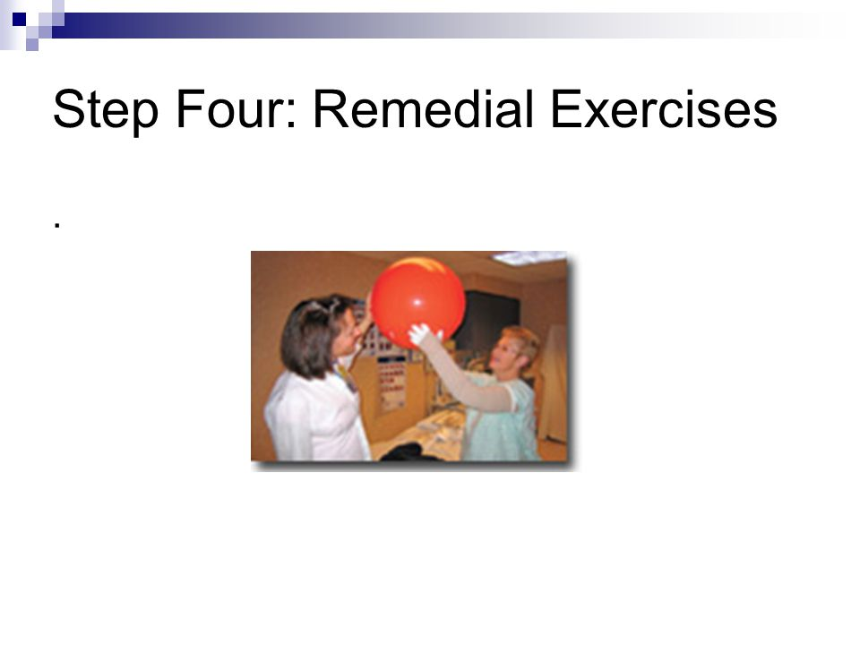 Step Four: Remedial Exercises.