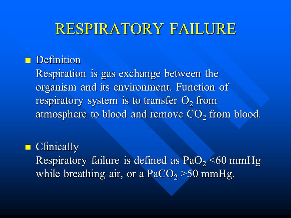 Hypercapnic Respiratory Failure (Type II) PaCO 2 >50 mmHg PaCO 2 >50 mmHg Hypoxemia is always present Hypoxemia is always present pH depends on level of HCO 3 pH depends on level of HCO 3 HCO 3 depends on duration of hypercapnia HCO 3 depends on duration of hypercapnia Renal response occurs over days to weeks Renal response occurs over days to weeks